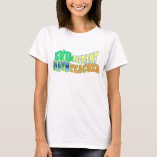 Evil mutant Math Teacher T-Shirt