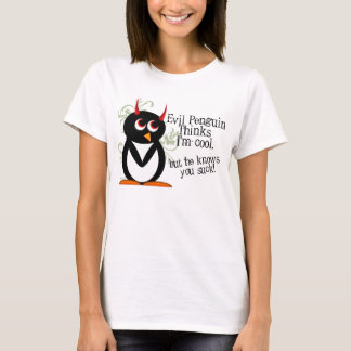 Evil Penguin Knows You Suck T-Shirt