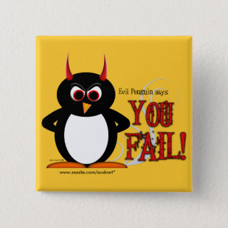 Evil Penguin says YOU FAIL Square Bling 15 Cm Square Badge