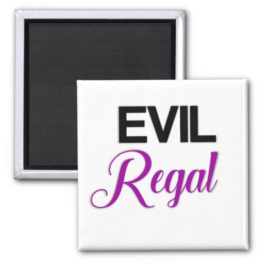 Evil Regal Magnet
