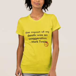 Evil Smile, The report of my death was an exagg... Shirt