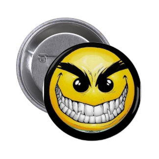 Evil smiley face 6 cm round badge