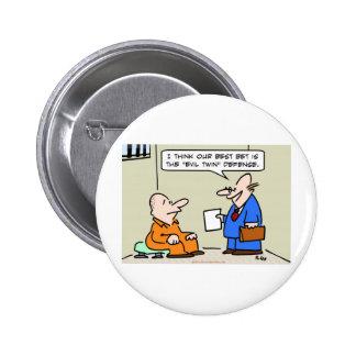 evil twin defense lawyer 6 cm round badge