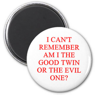 evil twin joke 6 cm round magnet