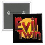 Evil Twin Pins