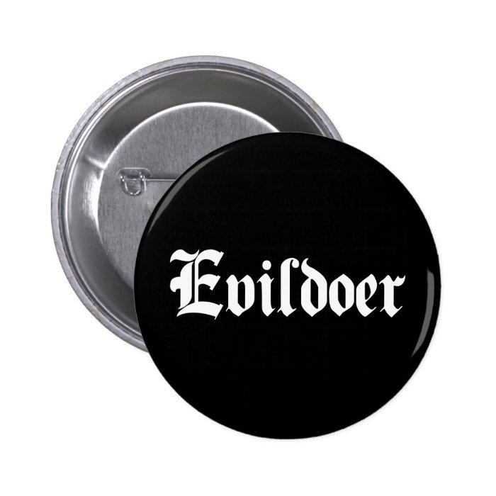 Evildoer 6 Cm Round Badge