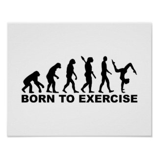 Evolution Born to exercise Poster