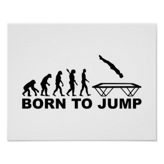 Evolution born to jump trampoline poster