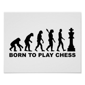 Evolution born to play chess poster