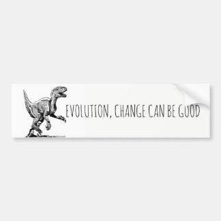 Evolution Dinosaur, Change Can Be Good Bumper Sticker