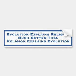 Evolution Explains religion Bumper Sticker