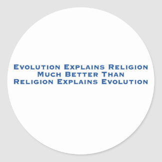 Evolution Explains Religion Round Sticker
