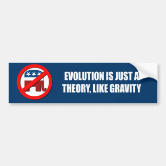 Evolution is just a theory like gravity bumper sticker
