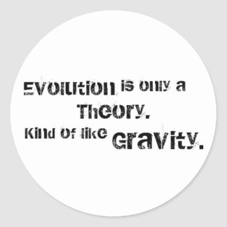 Evolution is only a theory. classic round sticker