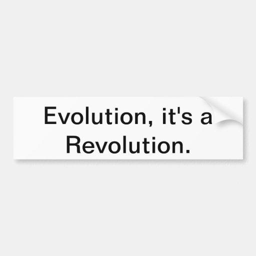 Evolution, it's a Revolution. Bumper Sticker
