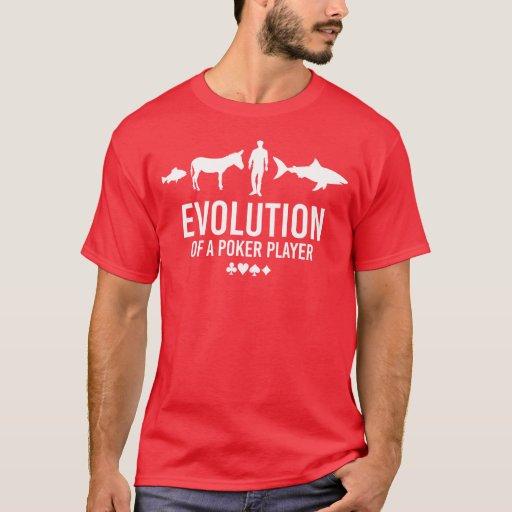 Evolution of a Poker Player T-shirt
