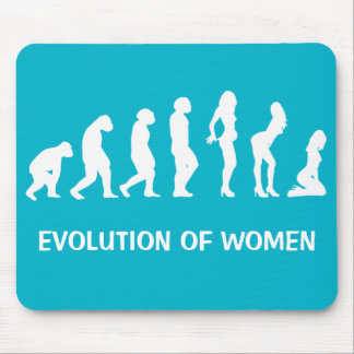 Evolution of Women Funny Mousepad