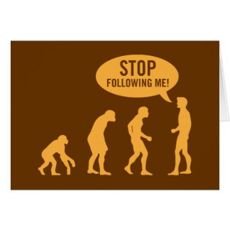 evolution - stop following me greeting cards