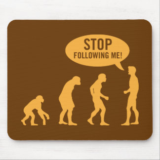 evolution - stop following me! mouse mat