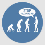 evolution - stop following me! round stickers
