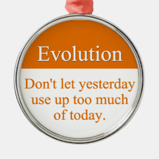 Evolve past yesterday Silver-Colored round decoration