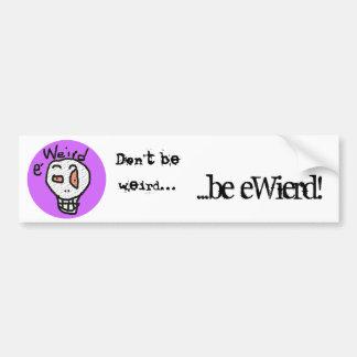 eWeird bumper sticker
