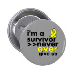 Ewing Sarcoma Survivor Never Give Up Buttons