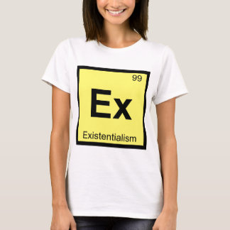 Ex - Existentialism Chemistry Periodic Table T-Shirt