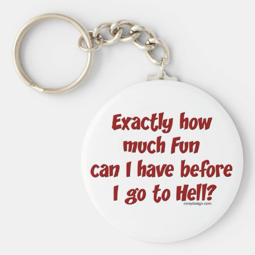 Exactly How Much Fun Keychain