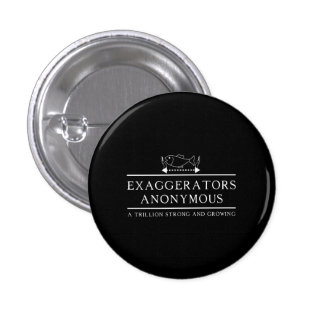 Exaggerators Anonymous Pin