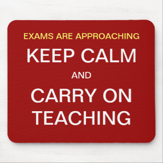 Exams Approaching Keep Calm Funny Teaching Slogan Mouse Mat
