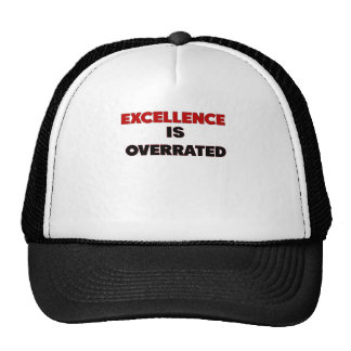 excellence is overrated.png trucker hat