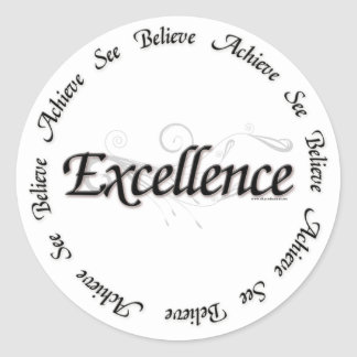 Excellence - see believe achieve classic round sticker