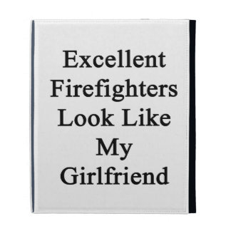 Excellent Firefighters Look Like My Girlfriend iPad Folio Covers