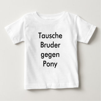 Exchange brother for Pony Baby T-Shirt