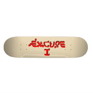 Excuse I Skate Deck
