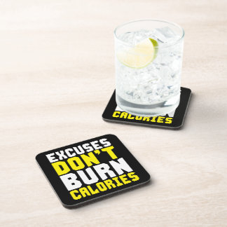 Excuses Don't Burn Calories - Workout Motivational Beverage Coaster