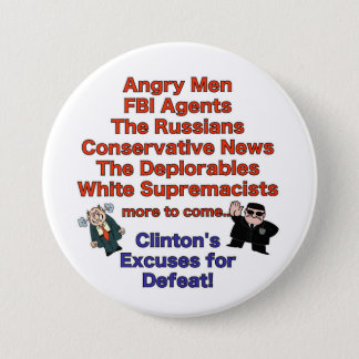 Excuses for Clinton's Defeat Button