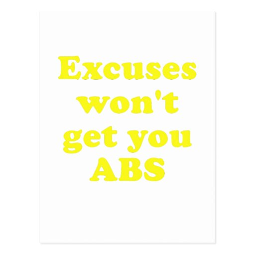 Excuses wont get you Abs Postcards