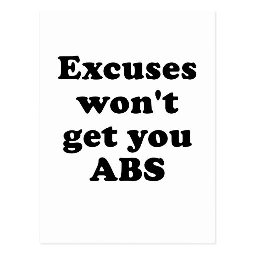 Excuses wont get you Abs Post Cards