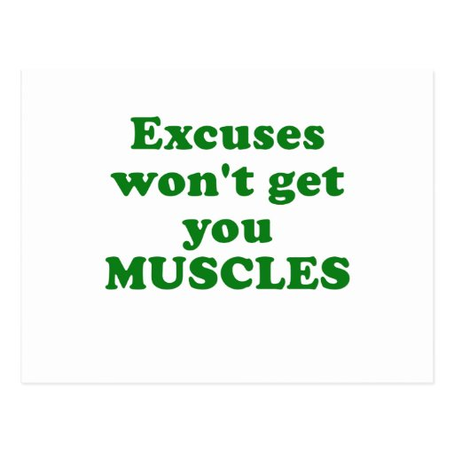 Excuses wont get you Muscles Postcards