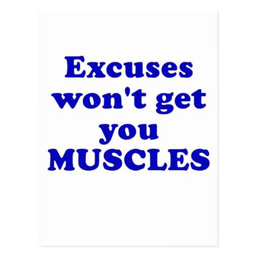 Excuses wont get you Muscles Post Card