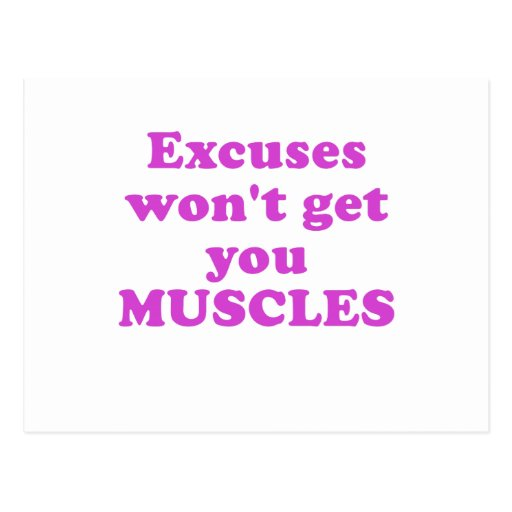 Excuses wont get you Muscles Postcard