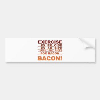 Exercise bacon bumper sticker