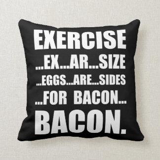 Exercise Bacon Cushion