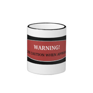 Exercise Caution When Approaching Coffee Cup Ringer Mug