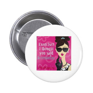 Exercise?.. I Thought You said Accessorize 6 Cm Round Badge