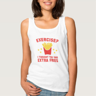 Exercise? I Thought You Said Extra Fries Tank Top