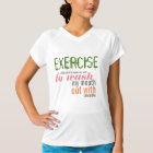 Exercise is a Dirty Word T-Shirt