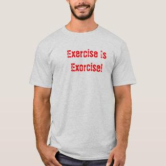 Exercise Is Exorcise! T-Shirt